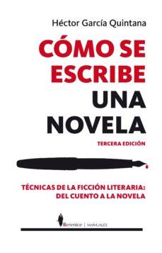 como se escribe una novela (3ª ed.)-hector garcia quintana-9788415441311