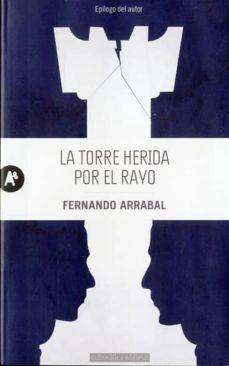 Audiolibros gratuitos para descargar. LA TORRE HERIDA POR EL RAYO de FERNANDO ARRABAL 9788415509011 en español