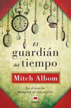 el guardian del tiempo-mitch albom-9788415532811