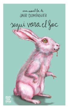 Descarga gratis ebooks en joomla SEGUI VORA EL FOC (Spanish Edition) 9788415645511
