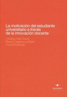 LA MOTIVACION DEL ESTUDIANTE UNIVERSITARIO A TRAVES DE LA INNOVACION DOCENTE - CRISTINA VILLO TRAVE | Triangledh.org