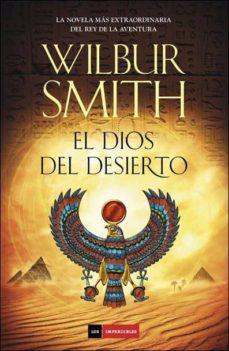 Descargar gratis kindle books torrents EL DIOS DEL DESIERTO 9788415945611 de WILBUR SMITH