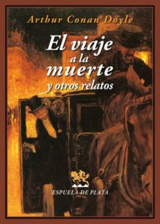Descargar libros en pdf gratis. EL VIAJE A LA MUERTE Y OTROS RELATOS 9788416034611 ePub RTF iBook de SIR ARTHUR CONAN DOYLE (Spanish Edition)