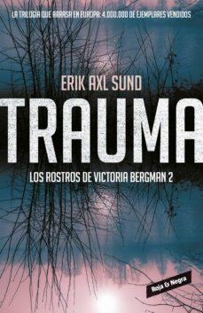 trauma (los rostros de victoria bergman 2) (ebook)-erik axl sund-9788416195411