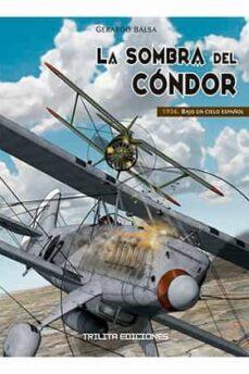 Descargar y leer LA SOMBRA DEL CONDOR.1936: BAJO UN CIELO ESPAÃ'OL gratis pdf online 1
