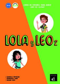 Pda descargable de ebooks LOLA Y LEO 2 LIBRO DEL ALUMNO. A1.2 9788416347711  (Spanish Edition) de