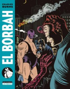 el borbah-charles burns-9788416400911