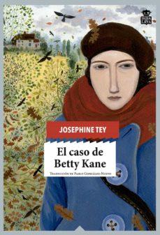 Descargar epub books blackberry playbook EL CASO DE BETTY KANE de JOSEPHINE TEY ePub in Spanish 9788416537211
