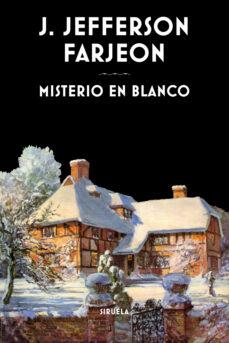 Descarga gratuita de libros más vendidos MISTERIO EN BLANCO de J. JEFFERSON FARJEON (Literatura española) 9788416854011