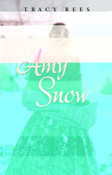 Descargar pdfs gratis de libros AMY SNOW en español 9788416973811 ePub PDB iBook de TRACY REES