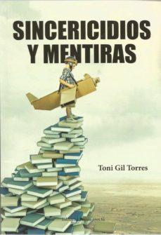 Descargar libros revistas gratis SINCERICIDIOS Y MENTIRAS (Literatura española) FB2 de TONY GIL TORRES 9788417754211