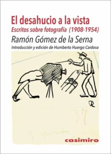 Permacultivo.es El Desahucio A La Vista. Escritos Sobre Fotografía (1908-1954) Image