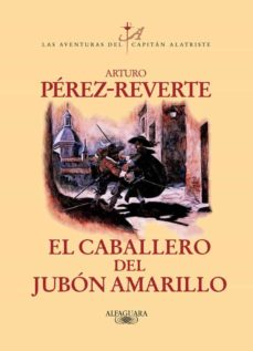 Descargar gratis ebooks epub para iphone EL CABALLERO DEL JUBON AMARILLO (SERIE CAPITAN ALATRISTE 5)  (Spanish Edition)