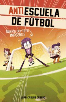 Milanostoriadiunarinascita.it Mision Portero Imposible (Antiescuela De Fútbol 2) Image