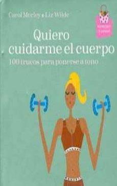 Vinisenzatrucco.it Quiero Cuidarme El Cuerpo (100 Trucos Para Ponerse A Tono) Image