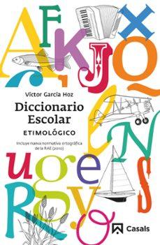 diccionario escolar etimologico (9ª ed)-victor garcia hoz-9788421851111