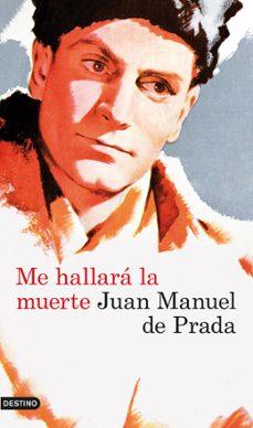 Amazon ebooks para descargar ME HALLARA LA MUERTE iBook ePub de JUAN MANUEL DE PRADA 9788423339211 (Literatura española)
