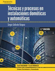 Libros gratis en línea descargar pdf TECNICAS Y PROCESOS EN INSTALACIONS DOMOTICAS Y AUTOMATICAS 9788428341011 en español