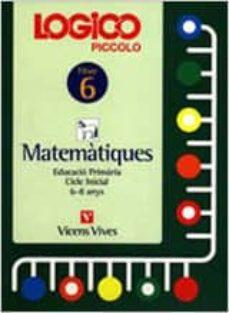 Chapultepecuno.mx Logico Piccolo Matematiques Fitxer 6 Cicle Inicial (6 - 8 Anys) Image