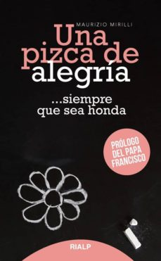 Descarga de estantería móvil UNA PIZCA DE ALEGRÍA ... SIEMPRE QUE SEA HONDA de MAURIZIO MIRILLI 9788432151811 en español