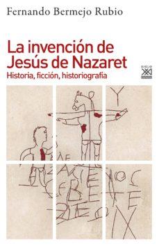la invención de jesús de nazaret (ebook)-fernando bermejo rubio-9788432319211