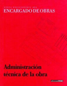 Descargar NUEVA ENCICLOPEDIA DEL ENCARGADO DE OBRAS: ADMINISTRACION TECNICA DE LA OBRA gratis pdf - leer online