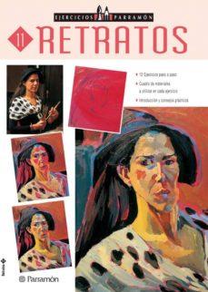 Descargar RETRATOS: 12 EJERCICIOS PASO A PASO (EJERCICIOS PARRAMON 11) gratis pdf - leer online