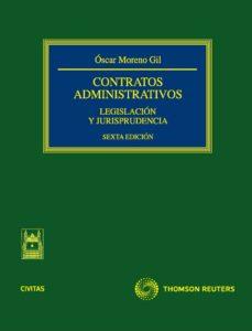 contratos administrativos: legislacion y jurisprudencia  (6ª ed.)-oscar moreno gil-9788447038411