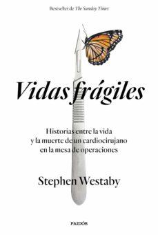 vidas frágiles-stephen westaby-9788449334511