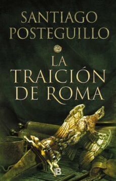la traicion de roma (trilogia africanus 3)-santiago posteguillo-9788466664011