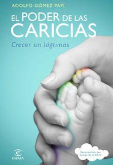 Descargas gratuitas de libros digitales. EL PODER DE LAS CARICIAS 9788467032611 de ADOLFO GOMEZ PAPI DJVU PDF iBook (Spanish Edition)