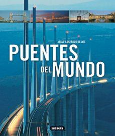 Descargar PUENTES DEL MUNDO: ATLAS ILUSTRADO gratis pdf - leer online
