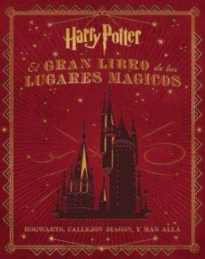 Descargar y leer EL GRAN LIBRO DE LOS LUGARES MAGICOS DE HARRY POTTER gratis pdf online 1