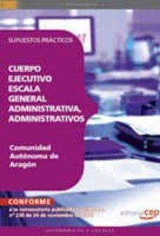 Geekmag.es Cuerpo Ejecutivo Escala General Administrativa, Administrativos C Omunidad Autonoma De Aragon. Supuestos Practicos(4º Ed.) Image