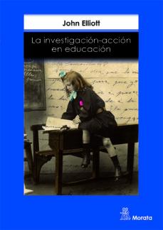 la investigacion-accion en educacion (3ª ed.)-j. h. elliott-9788471123411