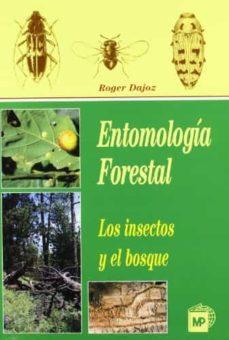 entomologia forestal, los insectos y el bosque-roger dajoz-9788471148711