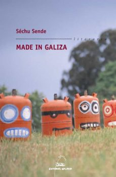 Descargar kindle books gratis android MADE IN GALIZA iBook de SECHU SENDE