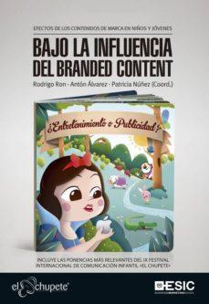 Descargar BAJO LA INFLUENCIA DEL BRANDED CONTENT gratis pdf - leer online