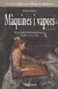 Emprende2020.es Maquines I Vapors: El Proces D Industrialitzacio (Segles Xviii-xi X) (2ª Ed.) Image