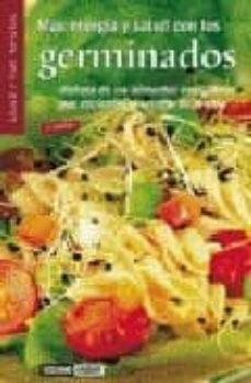 Titantitan.mx Mas Energia Y Salud Con Los Germinados: Disfruta De Los Alimentos Energeticos Que Encierran El Secreto De La Vida (2ª Ed.) Image