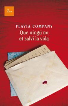 que ningú no et salvi la vida (ebook)-flavia company-9788475883311