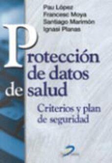 Descargas de libros electrónicos gratis para kindle en la PC PROTECCION DE DATOS DE SALUD: CRITERIOS Y PLAN DE SEGURIDAD