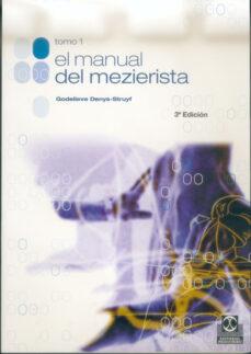 Descarga gratuita de Amazon book downloader EL MANUAL DEL MEZIERISTA (T.I) 9788480193511