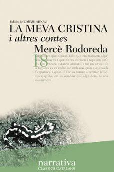 Descarga gratuita de libros electrónicos completos en pdf LA MEVA CRISTINA I ALTRES CONTES iBook RTF ePub de MERCÈ RODOREDA (Spanish Edition) 9788482877211
