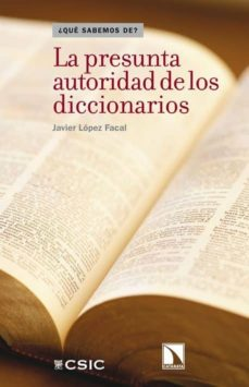Descargar LA PRESUNTA AUTORIDAD DE LOS DICCIONARIOS gratis pdf - leer online