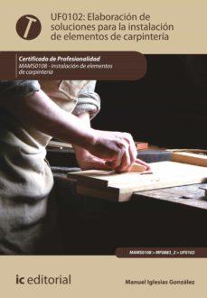 elaboración de soluciones para la instalación de elementos de carpintería. mams0108 (ebook)-manuel iglesias gonzalez-9788483644911