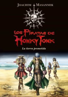 la tierra prometida (serie los piratas de honky tonk 1) (ebook)-joachim masannek-9788484419211