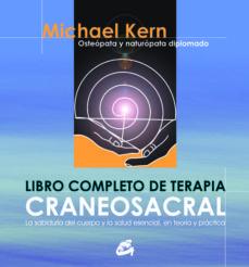 Descargar libros de texto alemanes gratis LIBRO COMPLETO DE TERAPIA CRANEOSACRAL 9788484450511 de MICHAEL KERN