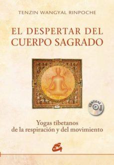 el despertar del cuerpo sagrado: yogas tibetanos de la respiracio n y del movimiento (incluye dvd 35 minutos)-tenzin wangyal rinpoche-9788484453611