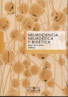 Descarga gratuita de libros de internet NEUROCIENCIA, NEUROETICA Y BIOETICA de JAVIER DE LA TORRE PDF RTF